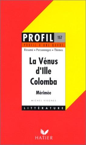 La Vénus d'Ille - Colomba de Mérimée par Michel Viegnes