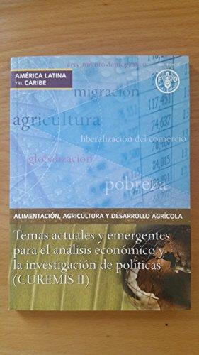 Alimetacion, Agricultura y Desarrollo Agricola: Temas Actuales y Emergentes Para El Analisis Economico y La Investigacion de Politicas (Curemis II por Food and Agriculture Organization of the United Nations