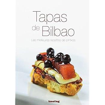 Tapas de Bilbao : Les meilleures recettes de pintxos