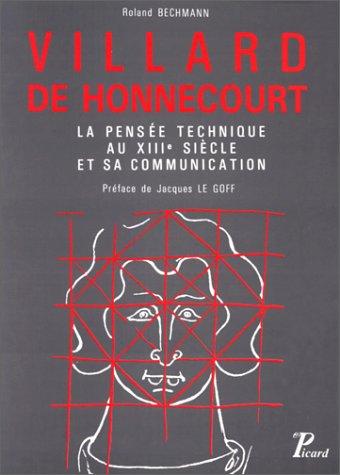Villard de Honnecourt : La Pense technique au XIIIe sicle et sa communication