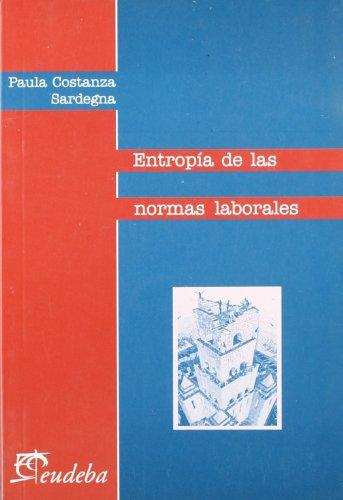 Entropia de las normas laborales por Ana Carolina Santorio