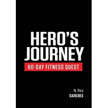 Hero's Journey 60 Day Fitness Quest: Take part in a journey of self-discovery, changing yourself physically and mentally along the way