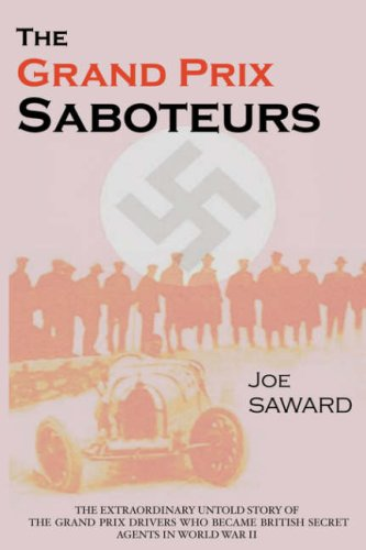 The Grand Prix Saboteurs: The Grand Prix Drivers Who Became British Secret Agents During World War II por Joe Saward