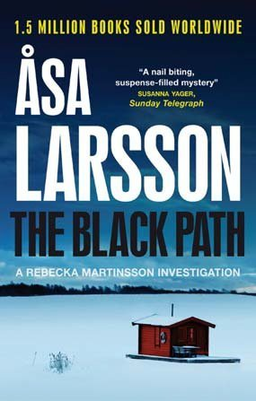 The Black Path: A Rebecka Martinsson Investigation by ??sa Larsson (13-Sep-2012) Paperback