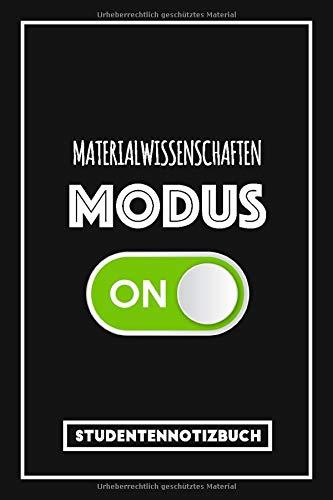 Studentennotizbuch Materialwissenschaften: Lustiges Notizbuch für Materialwissenschaften Studenten - Studium-Modus an! | Tagebuch oder Studienplaner | Liniertes Notizbuch mit 120 Seiten