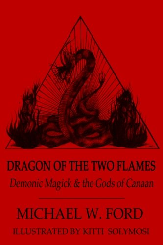 Dragon of the Two Flames: Demonic Magick and the Gods of Canaan