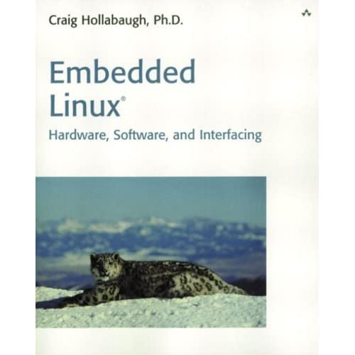 Embedded Linux: Hardware, Software, and Interfacing by Craig Hollabaugh Ph.D. (2002-03-17)