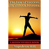 The Law of Success: in Sixteen Lesson (Rediscovered Books): With linked Table of Contents