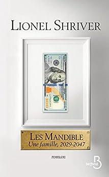 Les Mandible : Une famille, 2029-2047 - Lionel Shriver
