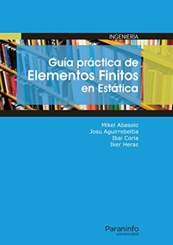 Guía práctica de elementos finitos en estática por MIKEL ABASOLO BILBAO
