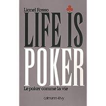 Life is poker : Le poker comme la vie