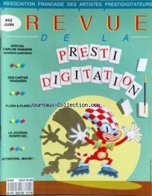 REVUE DE LA PRESTIDIGITATION [No 452] du 01/06/1993 - SPECIAL CARLOS VAQUERA - DES CARTES TRUQUEES - LE JOURNAL PERPETUEL - MAGIE. par Collectif