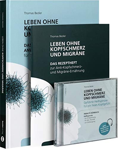 Leben ohne Kopfschmerz und Migräne-Set: Das Set mit naturheilkundlichem Anwendungsbuch, Anti-Kopfschmerz- und Migräne-Rezeptheft und Heilhypnose CD