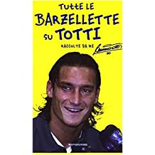 Tutte le barzellette su Totti (raccolte da me)