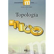 Topología (Rafael López Camino) (Manuales Major/ Ciencias Experimentales y Exactas)