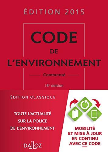 Code de l'environnement 2015, commenté - 18e éd. par Chantal Cans