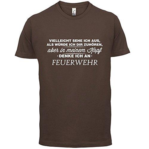 Vielleicht sehe ich aus als würde ich dir zuhören aber in meinem Kopf denke ich an Feuerwehr - Herren T-Shirt - 13 Farben Schokobraun