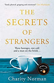 The Secrets of Strangers: A BBC Radio 2 Book Club Pick (Charity Norman Reading-Group Fiction) (English Edition