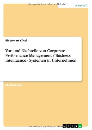 Vor- und Nachteile von Corporate Performance Management / Business Intelligence - Systemen in Unternehmen