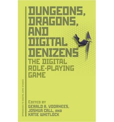 [( Dungeons, Dragons, and Digital Denizens: The Digital Role-playing Game )] [by: Joshua Call] [Apr-2012] par Joshua Call