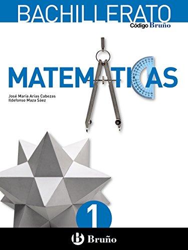 Código Bruño Matemáticas 1 Bachillerato - 9788469609170 por José María Arias Cabezas