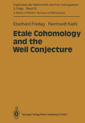 Etale Cohomology and the Weil Conjecture (Ergebnisse der Mathematik und ihrer Grenzgebiete. 3. Folge / A Series of Modern Surveys in Mathematics) by Eberhard Freitag (3-Dec-2012) Paperback