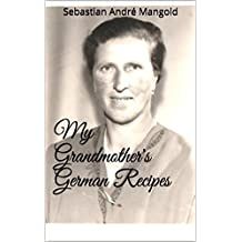 My Grandmother's German Recipes (English Edition)