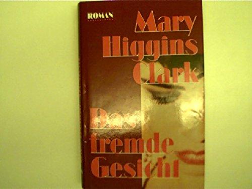 Buchseite und Rezensionen zu 'Das fremde Gesicht: Roman' von Mary Higgins Clark