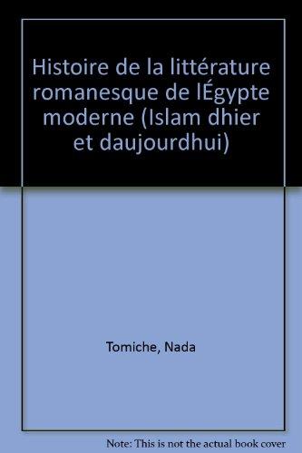 Histoire de la litterature romanesque de l'egypte moderne