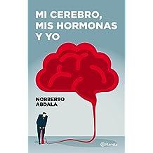 Mi cerebro, mis hormonas y yo