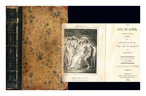 The art of love, in three books : The remedy of love, The art of beauty, and Amours / From the Latin of P. N. Ovid. With six elegant engravings