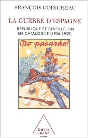 La Guerre d'Espagne : République et révolution en Catalogne (1936-1939)