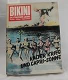 BIKINI - Die fünfziger Jahre - Kalter Krieg und Capri- Sonne - Fotos, Texte, Comics, Analysen -