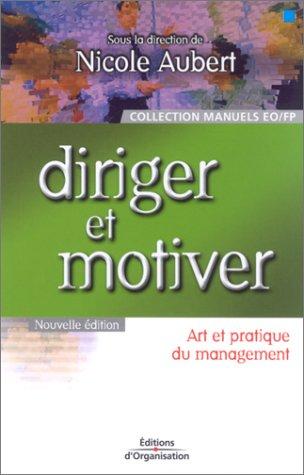Diriger et motiver : Art et Pratique du management