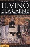 Il vino e la carne. Una comunità ebraica nel Medioevo. Ediz. illustrata