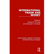 International Trade and Money (Routledge Library Editions: International Finance)