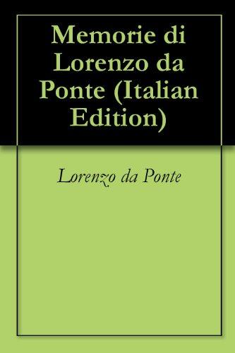 Memorie di Lorenzo da Ponte (Italian Edition) di Lorenzo  da Ponte