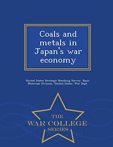 Coals and metals in Japan's war economy - War College Series