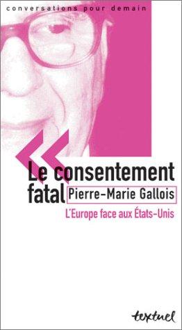 Le consentement fatal : L'Europe face aux Etats-Unis