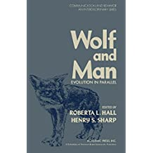 Wolf and Man: Evolution in Parallel (Communication and behavior) (English Edition)