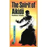[(The Spirit of Aikido)] [ By (author) Kisshomaru Ueshiba ] [March, 2013]