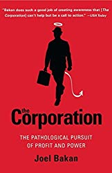 The Corporation: The Pathological Pursuit of Profit and Power by Joel Bakan (2005-03-07)
