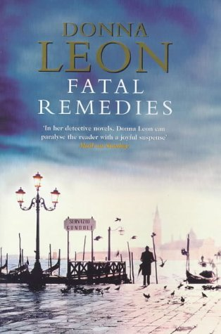 Fatal Remedies by Donna Leon (1999-08-01)