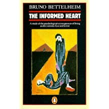 The Informed Heart: A Study of the Psychological Consequences of Living Under Extreme Fear and Terror