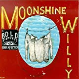Songtexte von Moonshine Willy - Bold Displays Of Imperfection