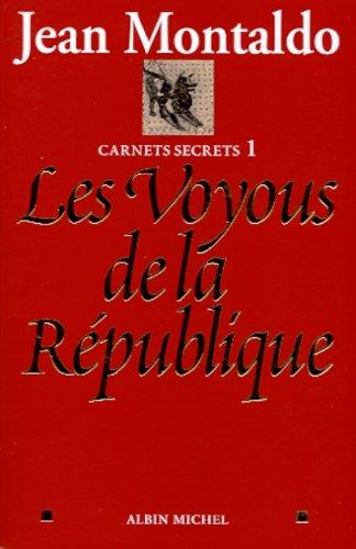 Carnets secrets, tome 1 : Les Voyous de la Rpublique