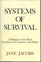 Systems of Survival: A Dialogue on the Moral Foundations of Commerce and Politics by Jane Jacobs (1992-12-01)