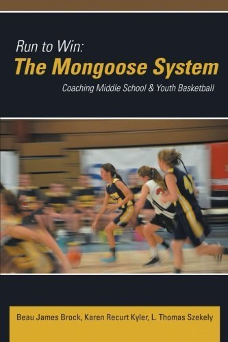 Run to Win: The Mongoose System: Coaching Middle School & Youth Basketball by Beau James Brock (2014-02-18)
