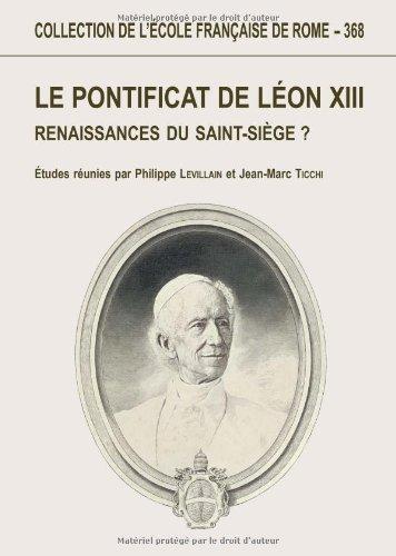 Le pontificat de Léon XIII : Renaissances du Saint-Siège ?
