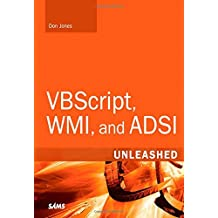 VBScript, WMI, and ADSI Unleashed: Using VBScript, WMI, and ADSI to Automate Windows Administration by Don Jones (2007-05-24)